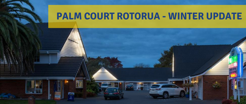 Palm Court Rotorua - Winter Update 2018